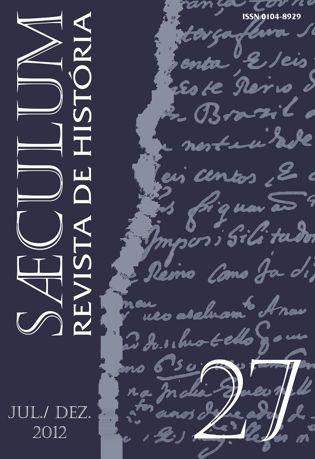 Visualizar Sæculum (n° 27 - jul./dez. 2012) - DOSSIÊ HISTÓRIA E PRÁTICAS COTIDIANAS