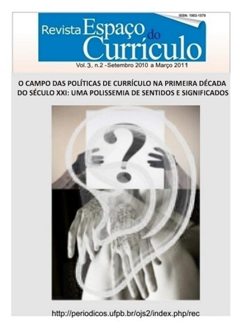 Visualizar Vol.3 N.2 (2011) O CAMPO DAS POLÍTICAS DE CURRÍCULO NA PRIMEIRA DÉCADA DO SÉCULO XXI: UMA POLISSEMIA DE SENTIDOS E...
