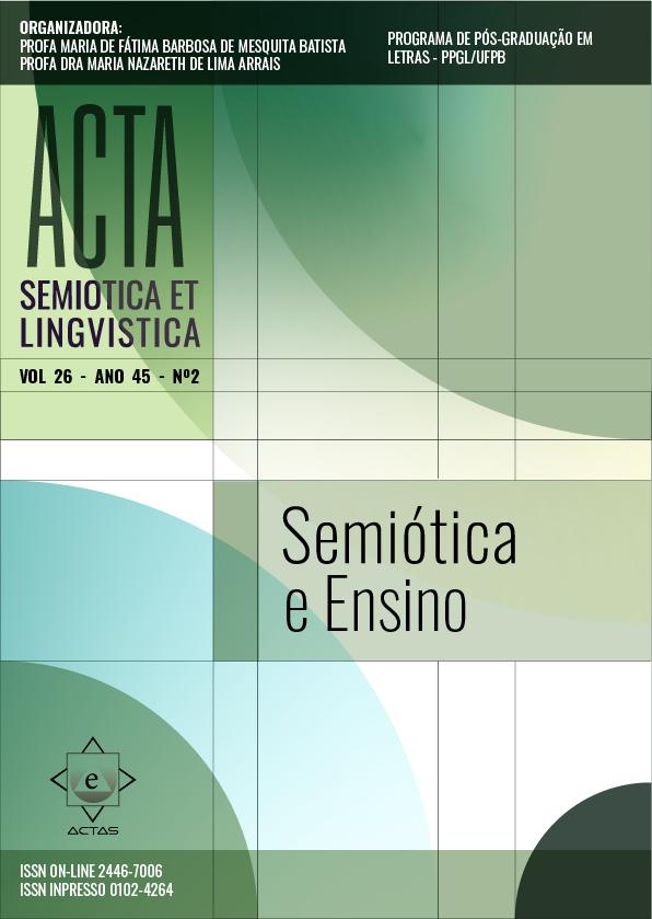 Visualizar v. 26 n. 2 (45): ACTA SEMIOTICA ET LINGVISTICA - SEMIÓTICA E ENSINO - EDIÇÃO ESPECIAL
