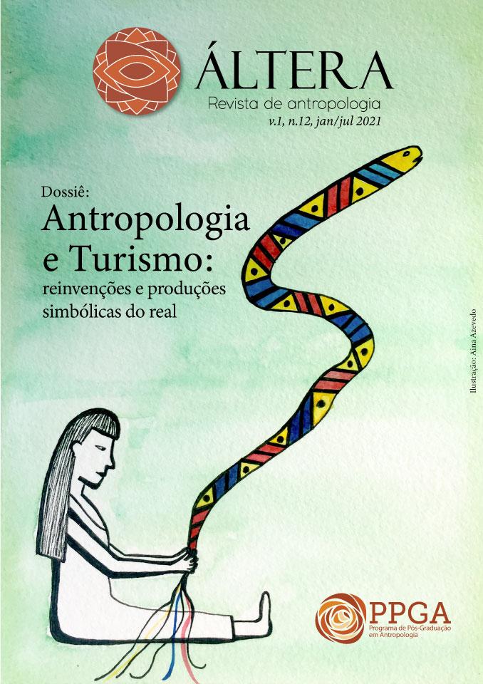 Visualizar v. 1 n. 12 (2021): Dossiê Antropologia e Turismo: reinvenções e produções  simbólicas do real